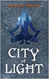 City Of Light (The Zin Series Book 1) by Darren Deegan
