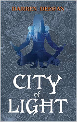 City Of Light (The Zin Series Book 1) by Darren Deegan