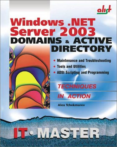 Windows .NET Server 2003 Domains & Active Directory by Aleksey Tchekmarev (2002-08-01)