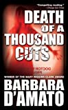 Death of a Thousand Cuts by Barbara D'Amato (2006-05-02)