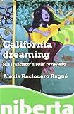 California dreaming. San Francisco 'hippie' revisitado (niberta / Serie Major)