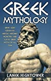 Greek Mythology: Greek Gods, Goddesses, Heroes, Heroines, Monsters, And Classic Greek Myths Of All Time
