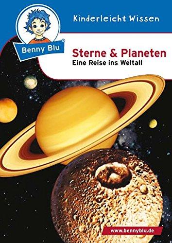 Benny Blu - Sterne und Planeten: Eine Reise ins Weltall (Benny Blu Kindersachbuch)