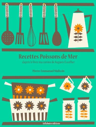 Recettes Poissons de mer (La cuisine d'Auguste Escoffier t. 9) par Auguste Escoffier