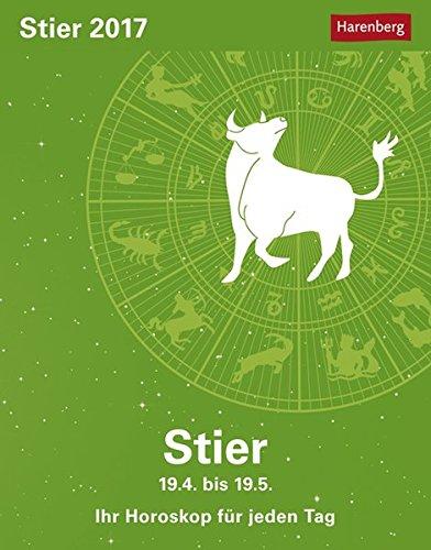 Sternzeichenkalender Stier 2017: Ihr Horoskop für jeden Tag 19. April bis 19. Mai