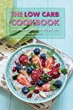 The Low Carb Cookbook: The Ultimate Guide to Weight Loss