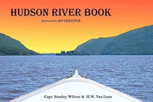 Hudson River Book with Foreword by Riverkeeper by Capt. Stanley Wilcox (2015-05-03)