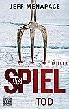 """Das Spiel - Tod: Thriller (""""Das Spiel""""-Trilogie, Band 3) - Jeff Menapace"""