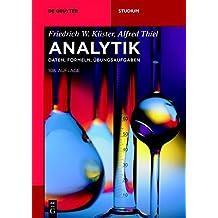 Analytik: Daten, Formeln, Übungsaufgaben (De Gruyter Studium)