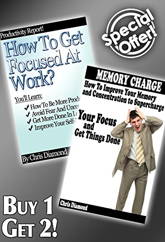 Memory Improvement Techniques To Stay Focused At Work - Stress Free!: [2 Productivity Books in 1] (English Edition)