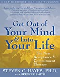 Get Out of Your Mind and Into Your Life: The New Acceptance and Commitment Therapy (English Edition)
