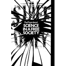 Science in a Free Society by Paul Feyerabend (1987-01-01)