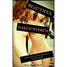Beautiful Naked Woman: Photos of the Most Beautiful Naked Woman (English Edition)