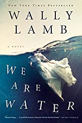 We Are Water: A Novel (P.S.) by Wally Lamb (2014-08-12)