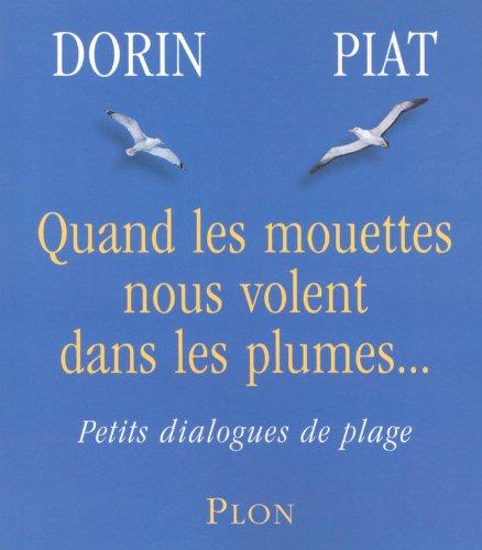 Quand les mouettes nous volent dans les plumes... : Petits dialogues de plage par Françoise Dorin, Jean Piat