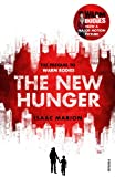 The New Hunger (The Warm Bodies Series): The Prequel to Warm Bodies