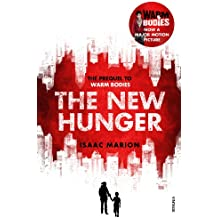 The New Hunger (The Warm Bodies Series): The Prequel to Warm Bodies (Warm Bodies Prequel)