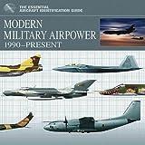 Modern Military Firepower: 1990-Present (Essential Aircraft Identification Guide)