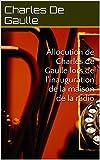 Allocution de Charles de Gaulle lors de l'inauguration de la maison de la radio