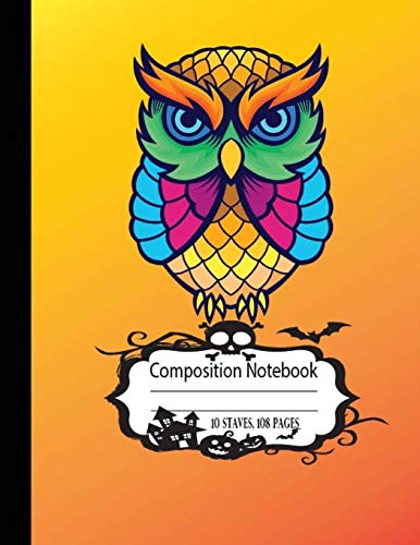 Composition Notebook 10 Staves 108 Page: Owl Halloween Journal Blank Music Sheet Notebook Piano  8.5 x 11 Size