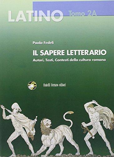 Latino. Il sapere letterario. Con espansione online. Per i Licei e gli Ist. magistrali: 2