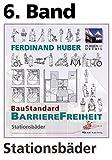 6. Band, Grundwerk Stationsbäder: BauStandard BarriereFreiheit, BSB