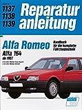 Alfa Romeo 164 ab 1987: 2.0-Liter-Motor Twin Spark / 3.0-Liter-Motor V6/QV. Handbuch für die komplette Fahrzeugtechnik