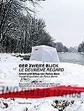 Der zweite Blick. Le deuxième regard: Arbeit und Alltag von Police Bern. Travail et quotidien de Police Berne