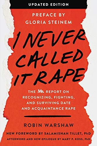 I Never Called It Rape - Updated Edition: The Ms. Report on Recognizing, Fighting, and Surviving Date and Acquaintance Rape (English Edition)