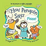 HOW A PENGUIN SAYS PLEASE