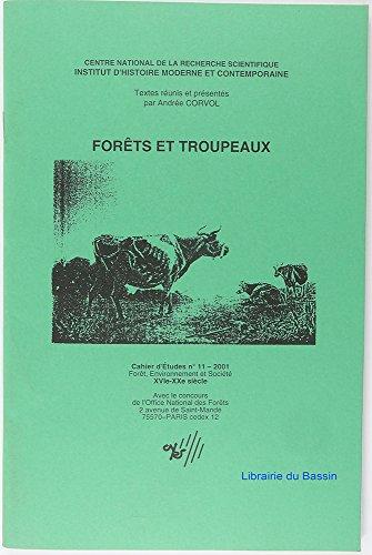 Forôt et troupeaux (Cahier d'études Forôt, environnement et société XVIe-XXe siècle) par Andrée Corvol