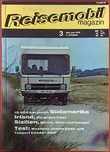 Reisemobil magazin Heft 3 Mai/Juni 1978. 15.000 km durch Südamerika. Irland, die grüne Insel. Sizilien, Sonne, Wein und Tempel. Test: Westfalia James Cook und Tabbert Condor 500 etc.