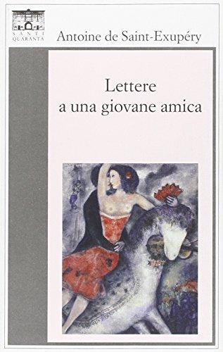Lettere a una giovane amica por Antoine Saint-Exupéry