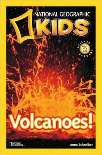 National Geographic Kids Readers: Volcanoes (National Geographic Kids Readers: Level 2 )