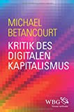 Kritik des digitalen Kapitalismus: An Analysis of the Political Economy of Digital Culture and Technology
