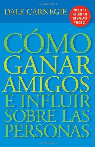 Como Ganar Amigos E Influir Sobre las Personas (Vintage Espanol) por Dale Carnegie