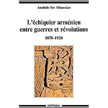 L'échiquier arménien entre guerres et révolutions 1878-1920