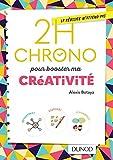 2h Chrono pour booster ma créativité (2h. Chrono) (French Edition)
