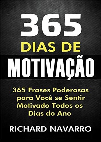 365 Dias De Motivação 365 Frases Poderosas Para Você Se