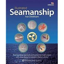 Illustrated Seamanship by Ivar Dedekam (2007-10-30)