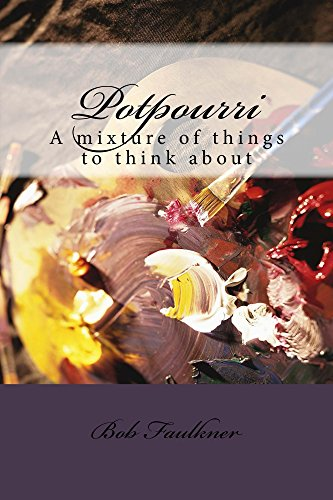 Potpourri: a mixture of things to think about (English Edition)
