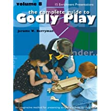 The Complete Guide to Godly Play: Volume 8