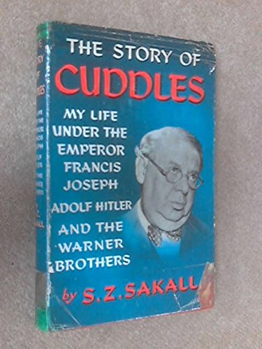 the-story-of-cuddles-my-life-under-the-emperor-francis-joseph-adolf-hitler-and-the-warner-brothers