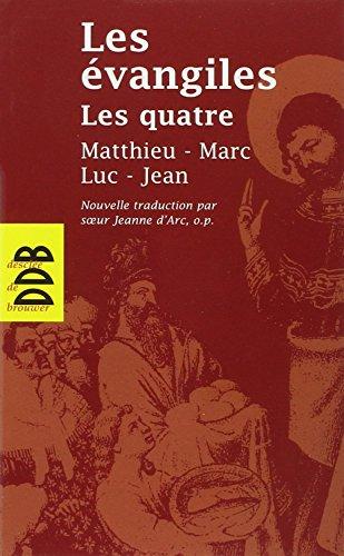 Les Évangiles Les Quatre : Matthieu Marc Luc Jean