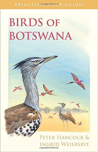 Birds of Botswana (Princeton Field Guides, Band 103) (Botswana Safari-guide)