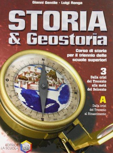 Storia & geostoria. Modulo 3A. Per le Scuole superiori