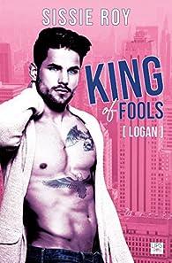King of fools, tome 1 : Logan par Sissie Roy