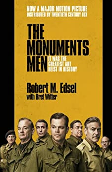 The Monuments Men: Allied Heroes, Nazi Thieves and the Greatest Treasure Hunt in History par [Edsel, Robert M.]