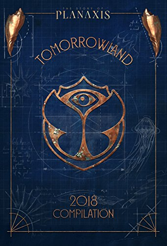 TOMORROWLAND 2018 - THE STORY OF PLANAXIS (MIXED BY ARMIN VAN BUUREN, AXWELL, DIMITRI VEGAS & LIKE M