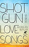 Shotgun Lovesongs: Roman von Nickolas Butler